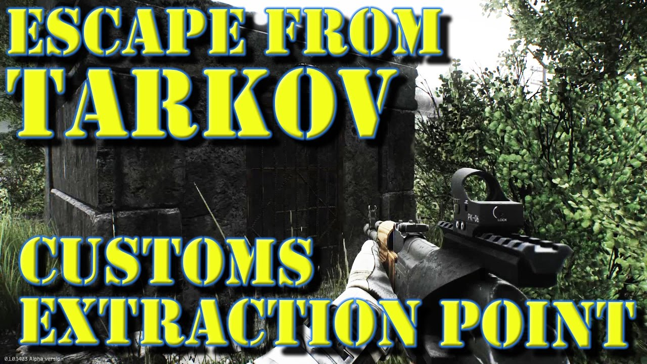 escape from tarkov customs map guide