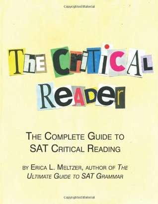 the critical reader the complete guide to sat reading pdf