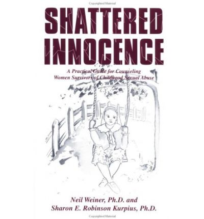 shattered innocence a practical guide for counselling